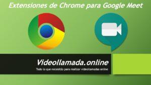 Extensiones de Chrome para Google Meet